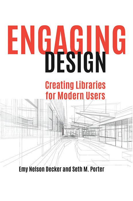 Engaging design : creating libraries for modern users