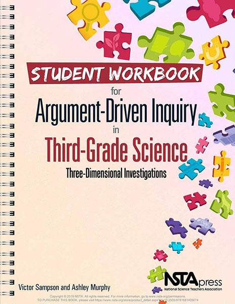 Student workbook for argument-driven inquiry in third-grade science : three-dimensional investigations