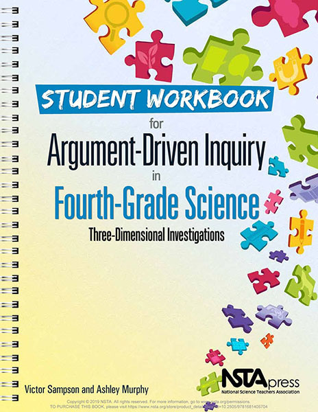 Student workbook for argument-driven inquiry in fourth-grade science : three-dimensional investigations
